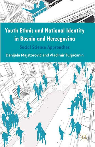 Youth Ethnic and National Identity in Bosnia and Herzegovina