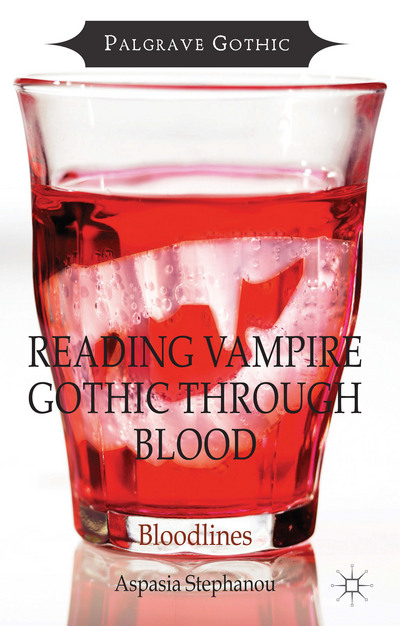 Reading Vampire Gothic Through Blood