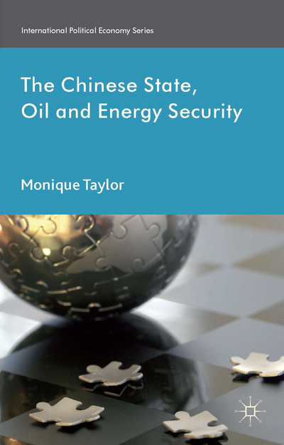 The Chinese State, Oil and Energy Security
