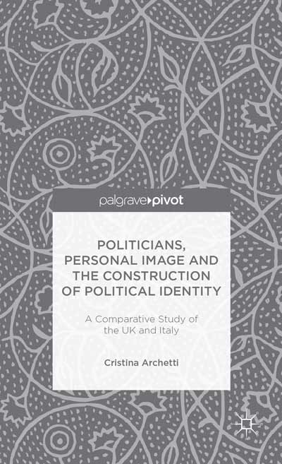 Politicians, Personal Image and the Construction of Political Identity