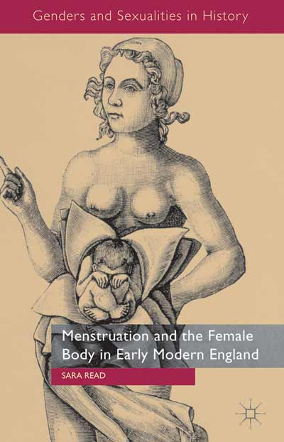 Menstruation and the Female Body in Early Modern England