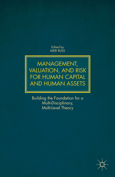 Management, Valuation, and Risk for Human Capital and Human Assets
