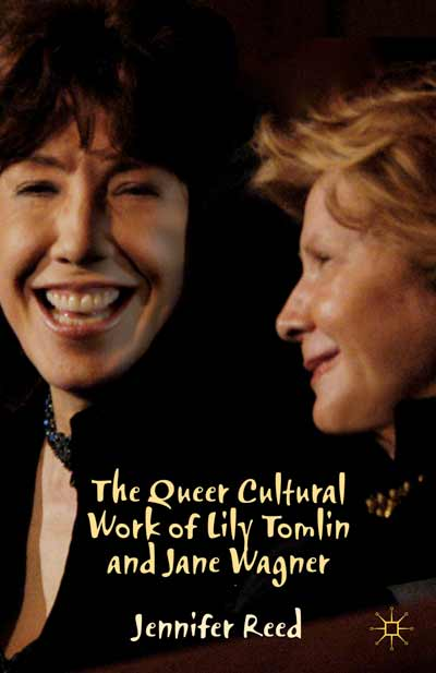 The Queer Cultural Work of Lily Tomlin and Jane Wagner