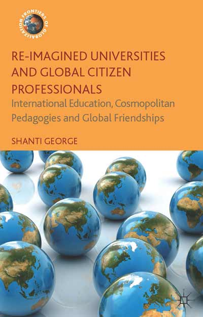 Re-Imagined Universities and Global Citizen Professionals