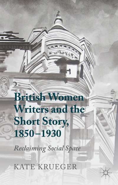 British Women Writers and the Short Story, 1850-1930