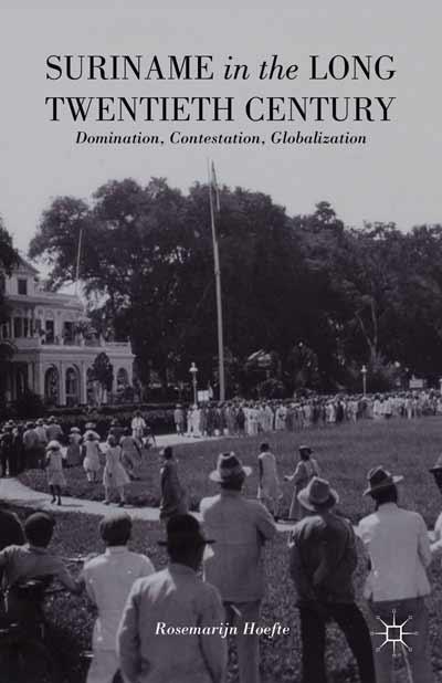 Suriname in the Long Twentieth Century