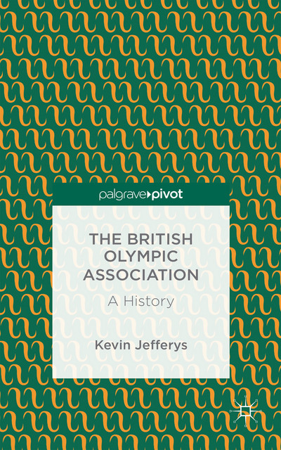 The British Olympic Association: A History