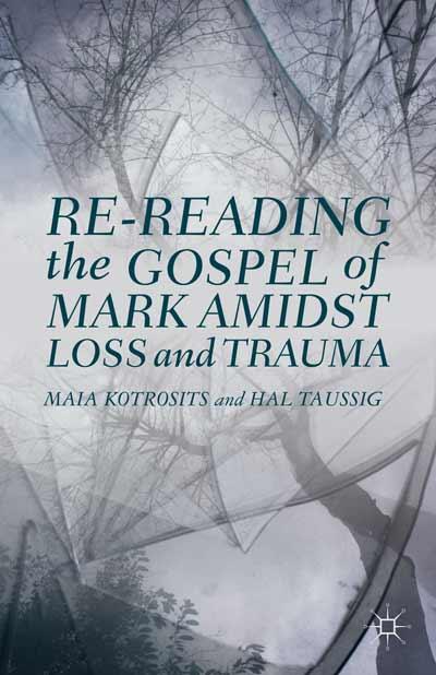 Re-reading the Gospel of Mark Amidst Loss and Trauma