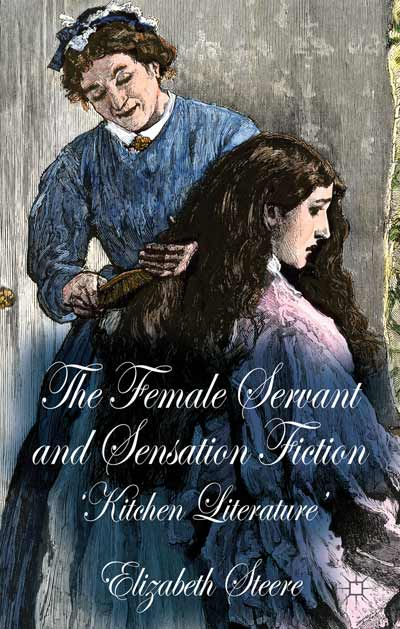 The Female Servant and Sensation Fiction