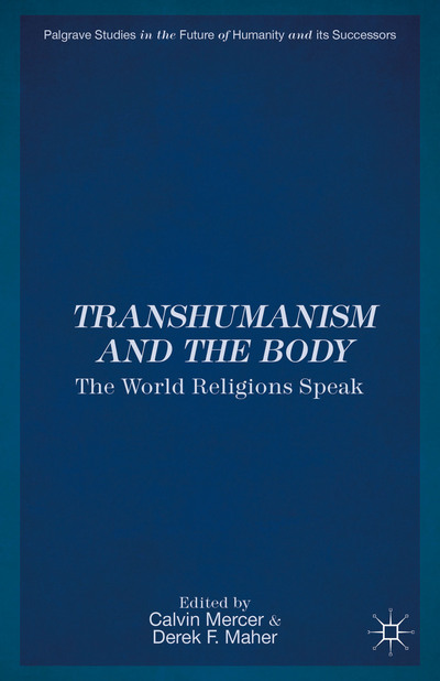 Transhumanism and the Body
