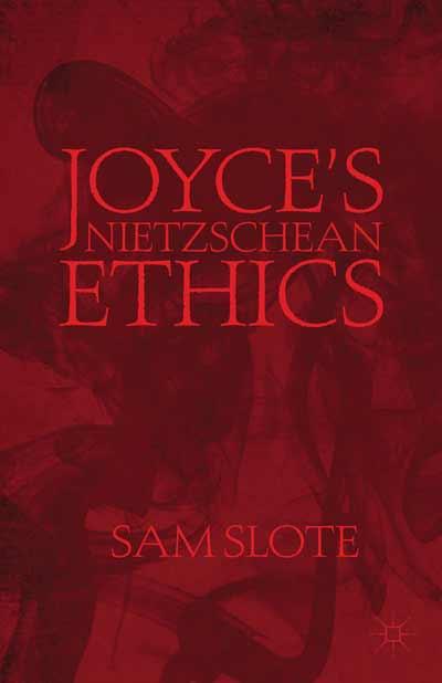 Joyce's Nietzschean Ethics