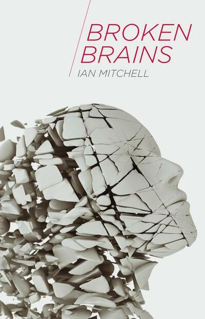 Broken Brains