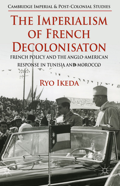 The Imperialism of French Decolonisaton