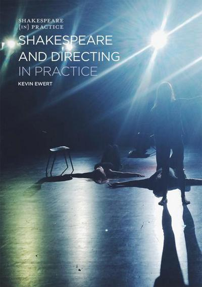 Shakespeare in Practice: Directing