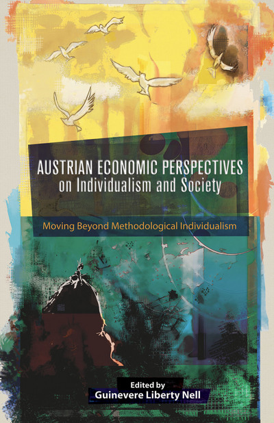 Austrian Economic Perspectives on Individualism and Society