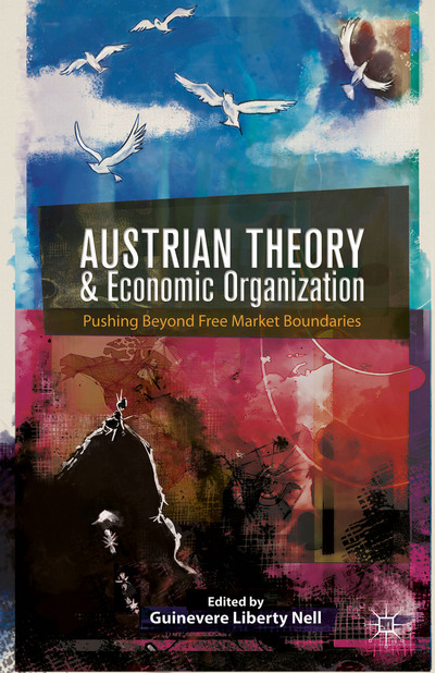 Austrian Theory and Economic Organization