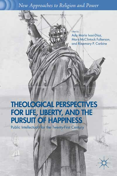 Theological Perspectives for Life, Liberty, and the Pursuit of Happiness