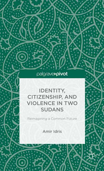 Identity, Citizenship, and Violence in Two Sudans