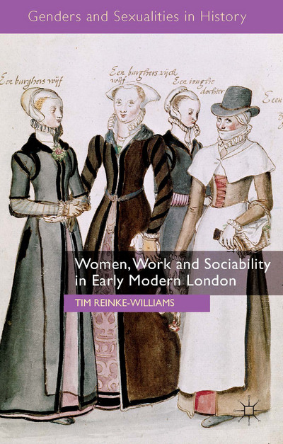 Women, Work and Sociability in Early Modern London
