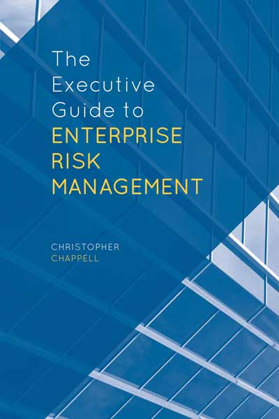 The Executive Guide to Enterprise Risk Management