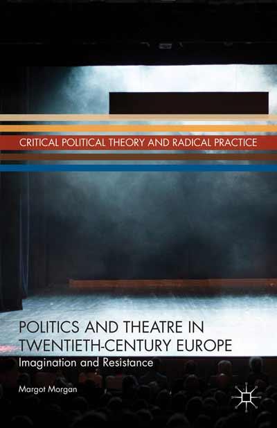 Politics and Theatre in Twentieth-Century Europe