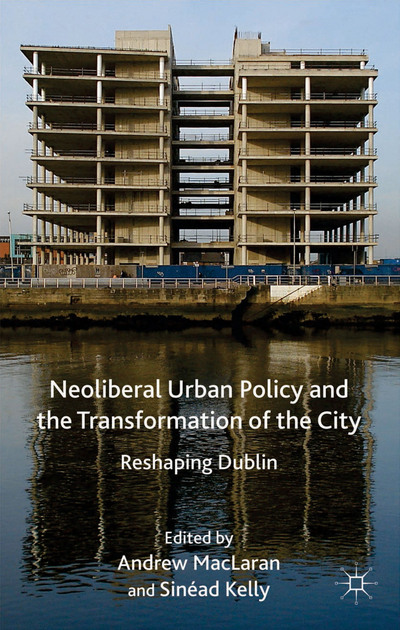 Neoliberal Urban Policy and the Transformation of the City