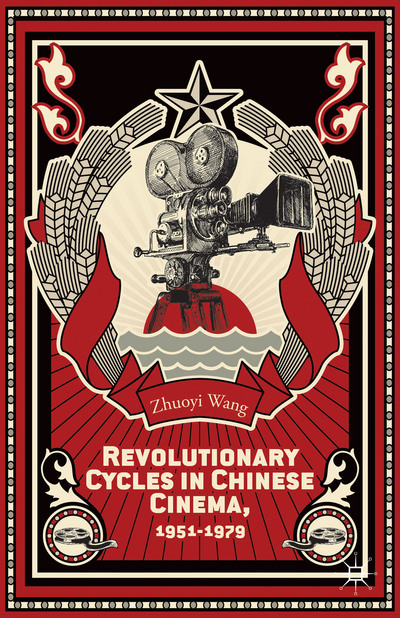 Revolutionary Cycles in Chinese Cinema, 1951-1979