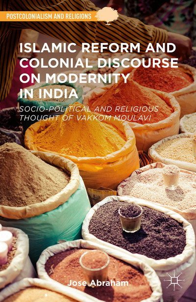 Islamic Reform and Colonial Discourse on Modernity in India