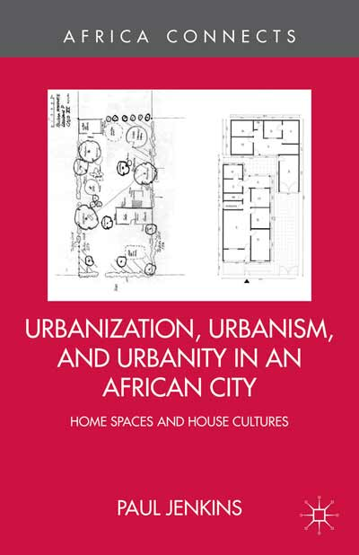 Urbanization, Urbanism, and Urbanity in an African City