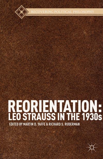 Reorientation: Leo Strauss in the 1930s