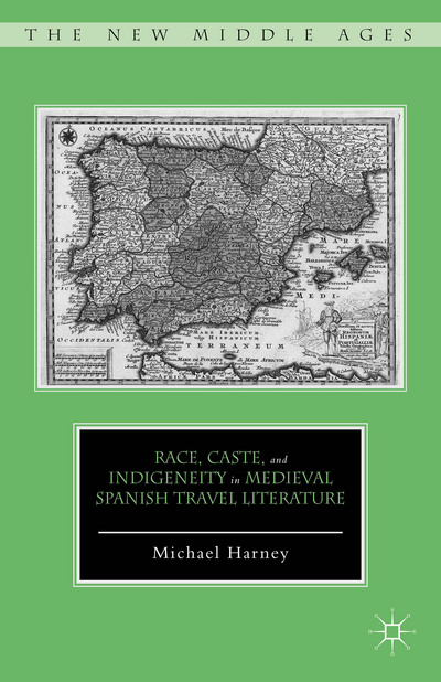Race, Caste, and Indigeneity in Medieval Spanish Travel Literature