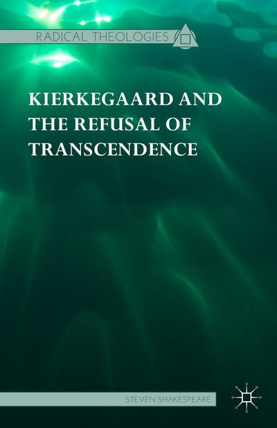Kierkegaard and the Refusal of Transcendence
