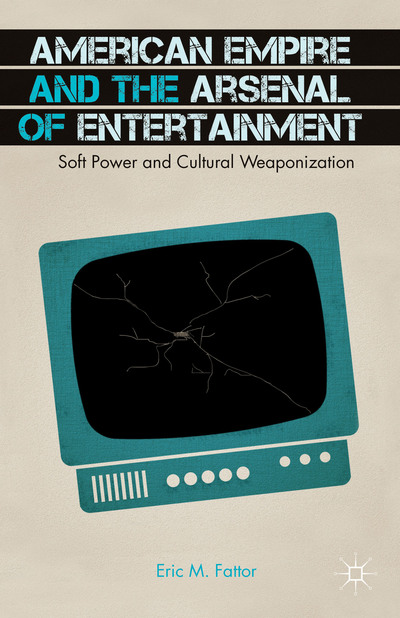 American Empire and the Arsenal of Entertainment