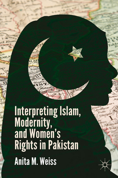 Interpreting Islam, Modernity, and Women's Rights in Pakistan