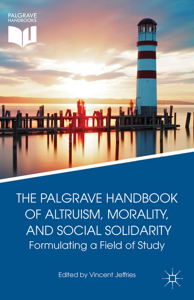 The Palgrave Handbook of Altruism, Morality, and Social Solidarity