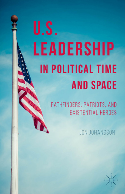 U.S. Leadership in Political Time and Space