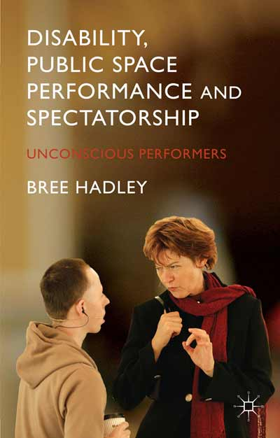 Disability, Public Space Performance and Spectatorship