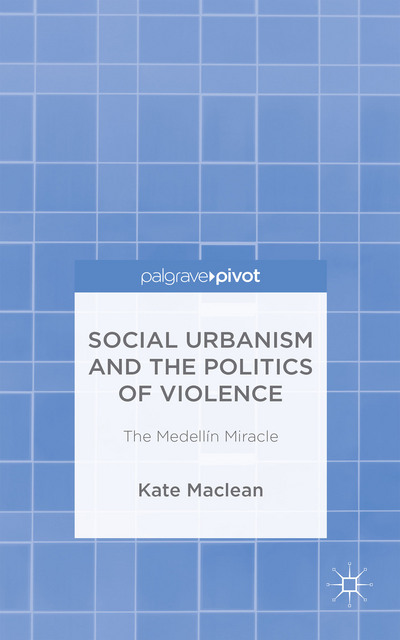 Social Urbanism and the Politics of Violence