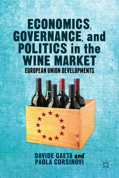 Economics, Governance, and Politics in the Wine Market