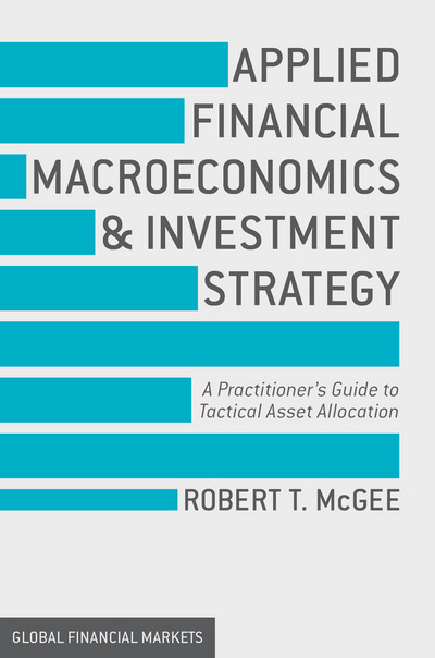 Applied Financial Macroeconomics and Investment Strategy