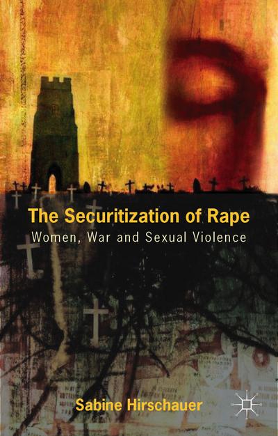 The Securitization of Rape
