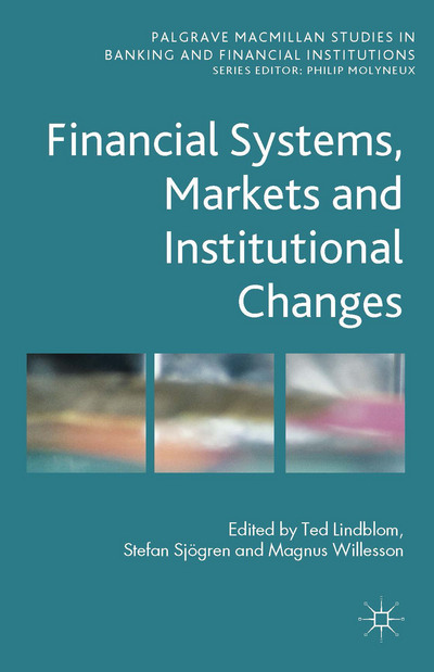 Financial Systems, Markets and Institutional Changes