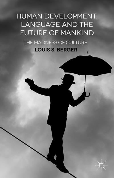Human Development, Language and the Future of Mankind