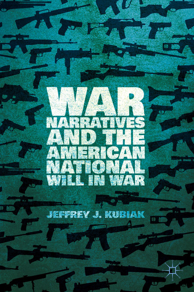 War Narratives and the American National Will in War