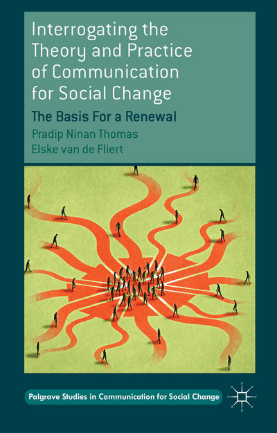 Interrogating the Theory and Practice of Communication for Social Change