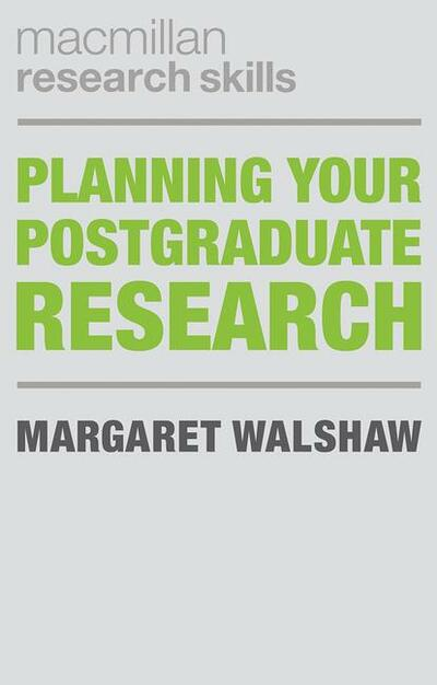 Planning Your Postgraduate Research