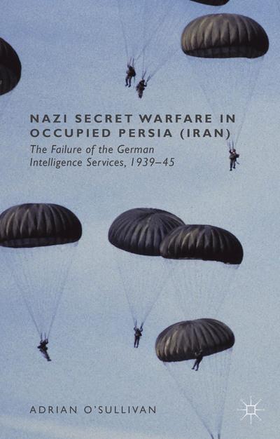 Nazi Secret Warfare in Occupied Persia (Iran)