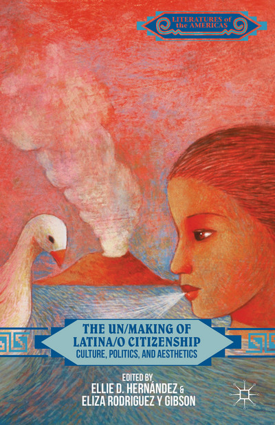 The Un/Making of Latina/o Citizenship