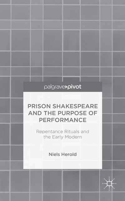 Prison Shakespeare and the Purpose of Performance