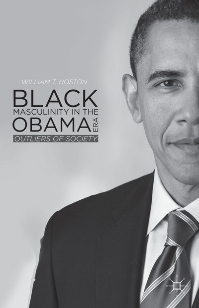 Black Masculinity in the Obama Era